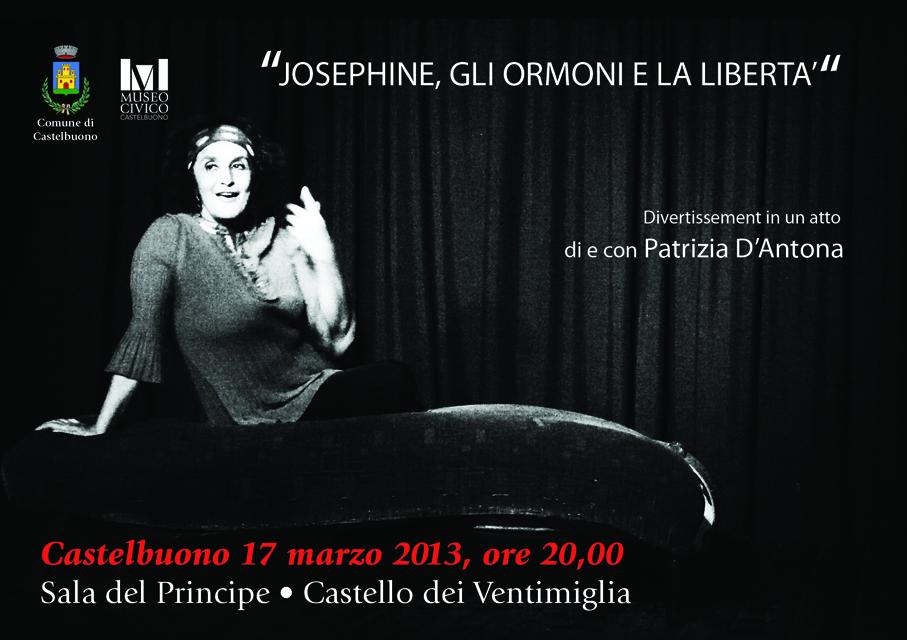 Josephine , gli ormoni e la libertà - Atto unico di e con Patrizia D'Antona