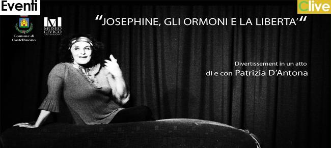 """Al Museo Civico va in scena """"Josephine , gli ormoni e la libertà"""" - Atto unico di e con Patrizia D'Antona"""