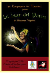 """La compagnia dei trovatori presenta lo spettacolo teatrale """"La Luce del Potere"""""""
