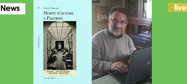 """In tutte le librerie  a partire dal  23 ottobre """"Morte d'autore a Palermo"""" il nuovo libro del giornalista castelbuonese Antonio Fiasconaro"""