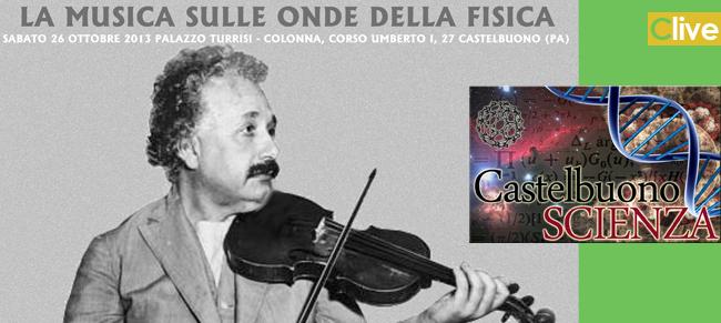"""CastelbuonoScienza e Ristorante Palazzaccio presentano: """"La musica sulle onde della Fisica"""""""