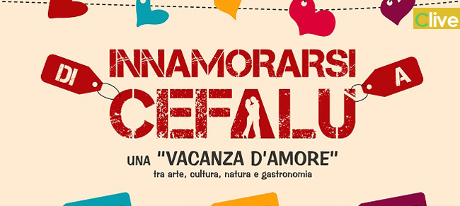 """Al via dal 14 al 16 febbraio il week end dal titolo """"Innamorarsi di/a Cefalù"""" con un programma di arte, concerti e spettacoli"""