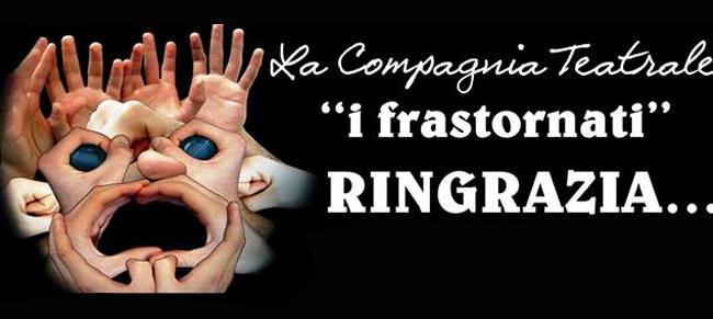 """In attesa del debutto in piazza Castello, la compagnia teatrale """"I Frastornati"""" desidera ringraziare i propri sponsor"""
