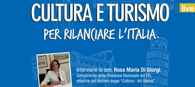 Cultura e turismo per rilanciare l'Italia, successo dell'iniziativa con la sen. Di Giorgi.